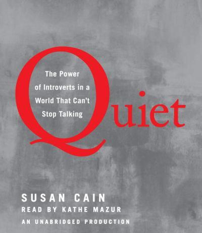 Quiet. The power of introverts. by Susan Cain